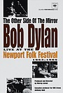 Фильм «The Other Side of the Mirror: Bob Dylan at the Newport Folk Festival» (2007)