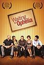 Фильм «Waiting for Ophelia» (2009)