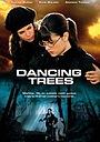 Фільм «Танцующие деревья» (2009)