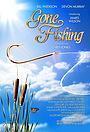 Фільм «Gone Fishing» (2008)