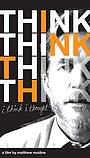 Фильм «I Think I Thought» (2008)