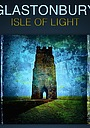 Фільм «Glastonbury Isle of Light: Journey of the Grail»