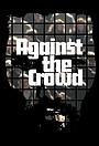 Серіал «Against the Crowd» (1975)