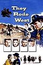 Фильм «They Rode West» (1954)