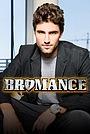 Сериал «Bromance» (2008 – 2009)