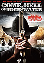 Фільм «Come Hell or Highwater» (2008)