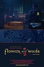 Фільм «Flowers and Weeds» (2008)