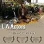 Фильм «L.A. Actors» (2008)