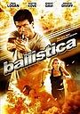 Фильм «Баллистика» (2009)