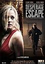Фильм «Отчаянный побег» (2009)