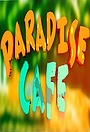 Серіал «Кафе «Парадиз»» (2009 – 2011)