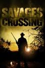 Фільм «Savages Crossing» (2011)