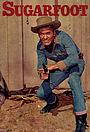 Сериал «Sugarfoot» (1957 – 1961)