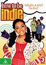 Сериал «Быть как Инди» (2009 – 2011)