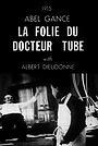 Фільм «Безумие доктора Тюба» (1915)