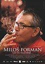 Фильм «Милош Форман: То, что тебя не убивает…» (2009)