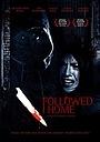 Фильм «Followed Home» (2010)