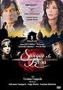 Сериал «Кровь и роза» (2008)