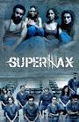 Сериал «СуперМакс» (2016)