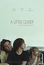 Фильм «Поближе» (2011)