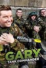 Серіал «Gary Tank Commander» (2009 – 2012)