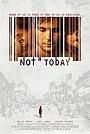 Фільм «Не сегодня» (2013)