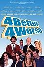 Фильм «4 Better 4 Worse» (2010)