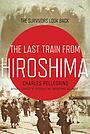 Фільм «Последний поезд из Хиросимы: Выжившие оглядываются назад»