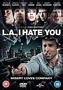 Фільм «Я ненавижу тебя, Лос-Анджелес» (2011)
