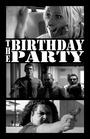 Фильм «The Birthday Party: A Chad, Matt & Rob Interactive Adventure» (2010)