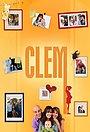 Сериал «Клем» (2010 – ...)