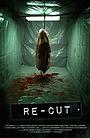 Фільм «Re-Cut» (2010)