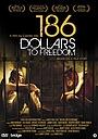 Фильм «186 долларов за свободу» (2012)