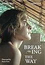 Фильм «Breaking the Way» (2010)