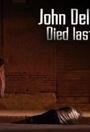 Фільм «John Delaney Died Last Night» (2011)