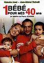 Фильм «Un bébé pour mes 40 ans» (2010)