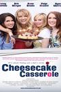 Фильм «Cheesecake Casserole» (2012)