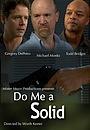 Фильм «Do Me a Solid» (2010)