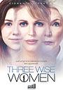 Фільм «Три мудрых женщины» (2010)