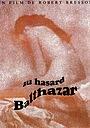 Фільм «Навмання, Бальтазаре» (1966)