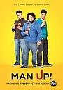 Сериал «Будь мужчиной» (2011 – 2012)