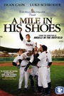 Фільм «A Mile in His Shoes» (2011)