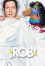 Серіал «Роб» (2012)