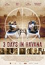 Фільм «Три дня в Гаване» (2013)