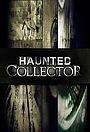 Сериал «Haunted Collector» (2011)