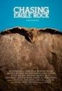 Фильм «Chasing Eagle Rock» (2015)