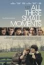 Фильм «Все эти маленькие моменты» (2018)