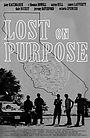 Фильм «Lost on Purpose» (2013)