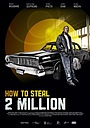 Фильм «How to Steal 2 Million» (2011)