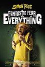 Фільм «Неймовірний страх перед усім» (2011)